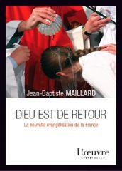 Dieu est de retour - la nouvelle évangélisation de la France